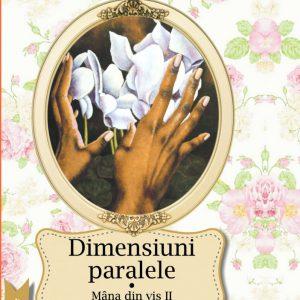 Dimensiuni paralele - Mâna din vis II