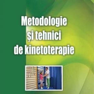 Metodologie şi tehnici de kinetoterapie